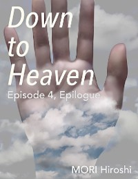 Cover Down to Heaven: Episode 4, Epilogue