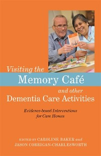 Cover Visiting the Memory Café and other Dementia Care Activities