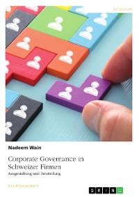 Cover Corporate Governance in Schweizer Firmen. Ausgestaltung und Beurteilung