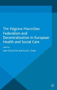 Cover Federalism and Decentralization in European Health and Social Care