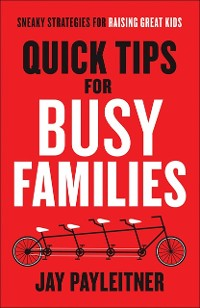 Cover Quick Tips for Busy Families