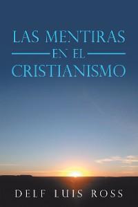 Cover Las Mentiras En El Cristianismo