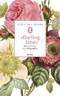 """Cover """"Darling Jane"""". Jane Austen – eine Biographie"""