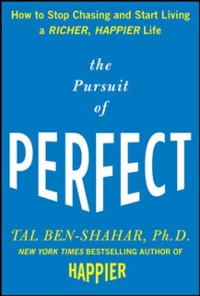 Cover Pursuit of Perfect: How to Stop Chasing Perfection and Start Living a Richer, Happier Life