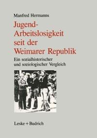 Cover Jugendarbeitslosigkeit seit der Weimarer Republik