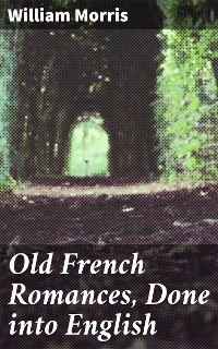 Cover Old French Romances, Done into English