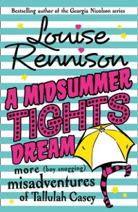 Cover Midsummer Tights Dream (The Misadventures of Tallulah Casey, Book 2)