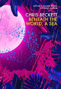 Cover Beneath the World, a Sea