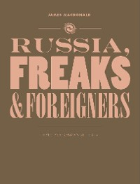 Cover Russia, Freaks and Foreigners