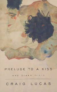 Cover A Prelude to a Kiss and Other Plays