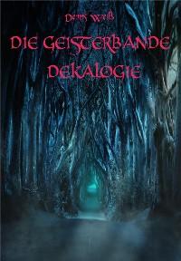 Cover Die Geisterbande Dekalogie