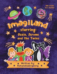 """Cover """"Imagiland"""" starring Ozzie and Jerome and the twins"""