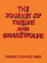 Cover The Journey of Twelve and Snakewolfe