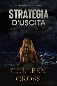Cover Strategia d'Uscita : Un thriller di Katerina Carter