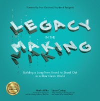 Cover Legacy in the Making: Building a Long-Term Brand to Stand Out in a Short-Term World
