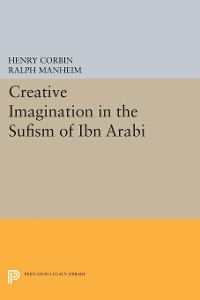 Cover Creative Imagination in the Sufism of Ibn Arabi