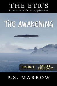 Cover The Awakening: the Extraterrestrial Reptilian Trilogy Book 3