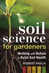 Cover Soil Science for Gardeners