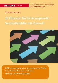 Cover 30 Chancen für Existenzgründer - Geschäftsfelder mit Zukunft