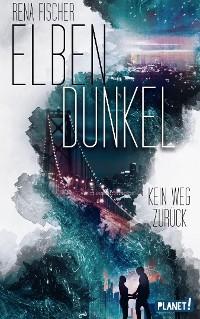 Cover Elbendunkel 1: Kein Weg zurück