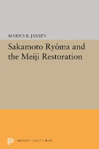 Cover Sakamato Ryoma and the Meiji Restoration