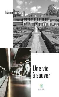 Cover Une vie à sauver