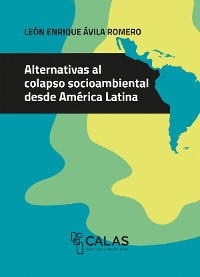 Cover Alternativas al colapso socioambiental desde América Latina