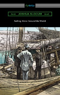 Cover Sailing Alone Around the World (Illustrated by Thomas Fogarty and George Varian)