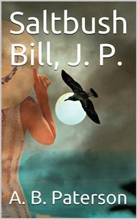 Cover Saltbush Bill, J. P.
