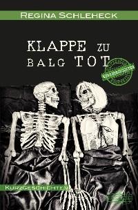 Cover Klappe zu - Balg tot