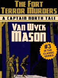 Cover Captain Hugh North 03: The Fort Terror Murders
