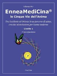 Cover Enneamedicina. Le Cinque Vie dell'Anima -  Primo Quaderno