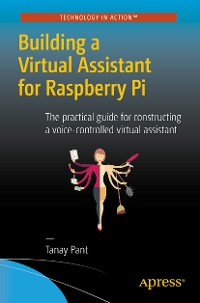 Cover Building a Virtual Assistant for Raspberry Pi