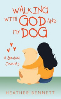 Cover Walking with God  and My Dog