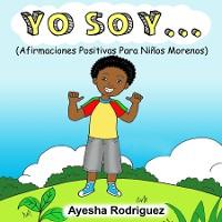 Cover Yo Soy...Afirmaciones Positivas Para Niños Morenos