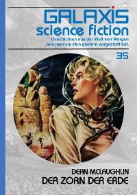 Cover GALAXIS SCIENCE FICTION, Band 35: DER ZORN DER ERDE