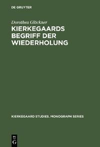 Cover Kierkegaards Begriff der Wiederholung