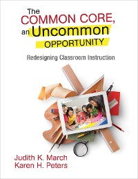 Cover The Common Core, an Uncommon Opportunity