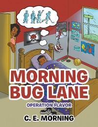 Cover Morning Bug Lane: Operation Flavor