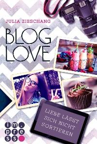 Cover Blog Love. Liebe lässt sich nicht sortieren