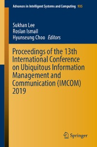 Cover Proceedings of the 13th International Conference on Ubiquitous Information Management and Communication (IMCOM) 2019