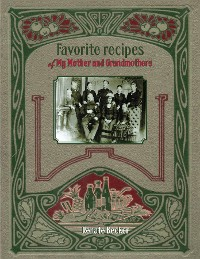 Cover Favorite recipes of My Mother and Grandmothers
