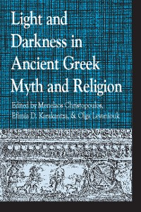 Cover Light and Darkness in Ancient Greek Myth and Religion