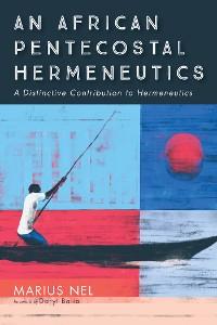 Cover An African Pentecostal Hermeneutics