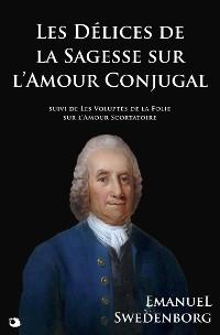 Cover Les Délices de la Sagesse sur l'Amour Conjugal