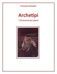 Cover Archetipi, i 22 tarocchi per gioco