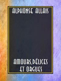 Cover Amours, délices et orgues