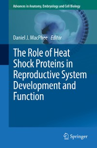 Cover The Role of Heat Shock Proteins in Reproductive System Development and Function