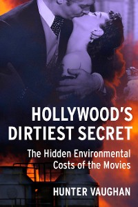 Cover Hollywood's Dirtiest Secret