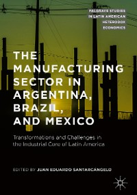 Cover The Manufacturing Sector in Argentina, Brazil, and Mexico